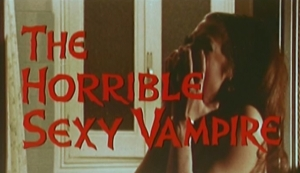 Horrible Sexy Vampire